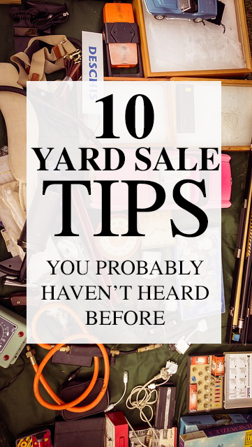 10 Yard Sale Tips You've Probably Never Heard Before