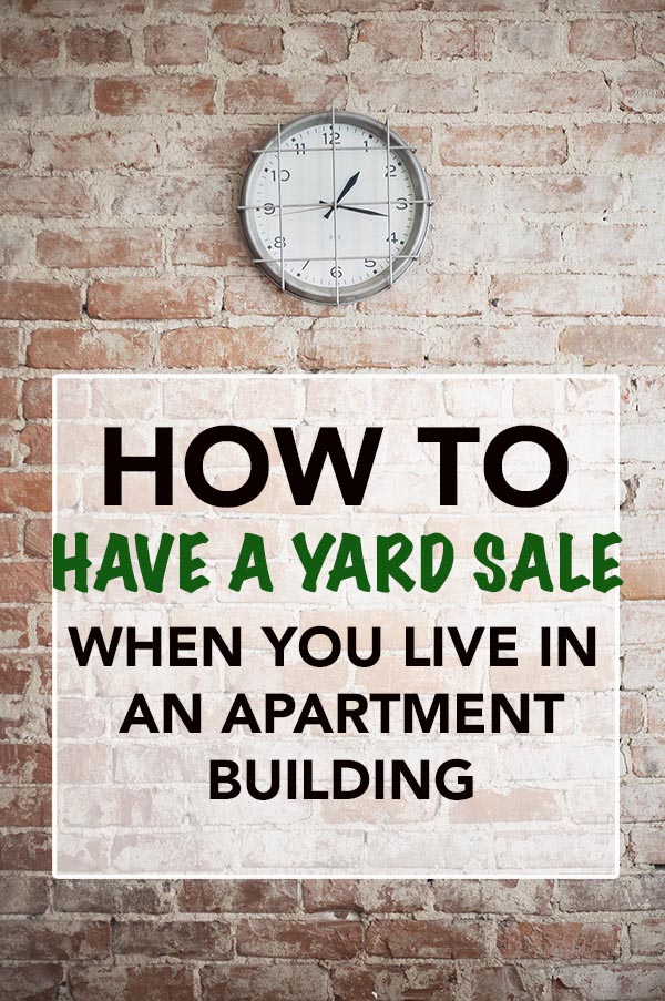 How to have a Yard Sale when you live in an apartment
