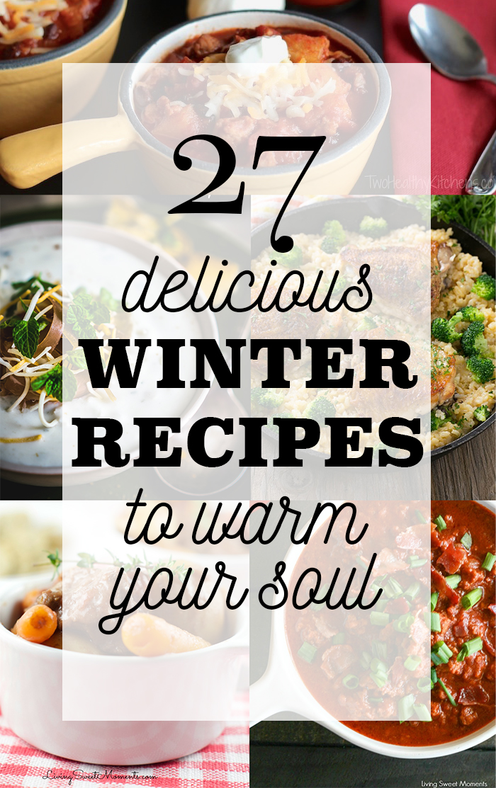 27 Delicious Winter Recipes to Warm your Soul