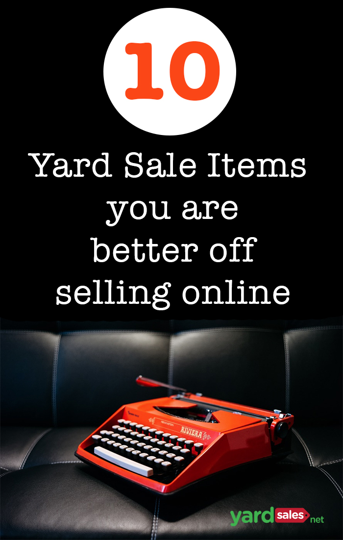 10 Yard Sale Items That You Are Better Off Selling Online